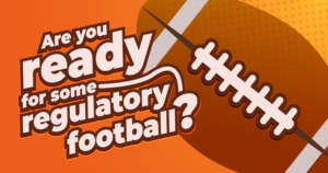Are you ready for some regulatory football?